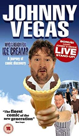 Johnny Vegas – Who's Ready For Ice Cream?