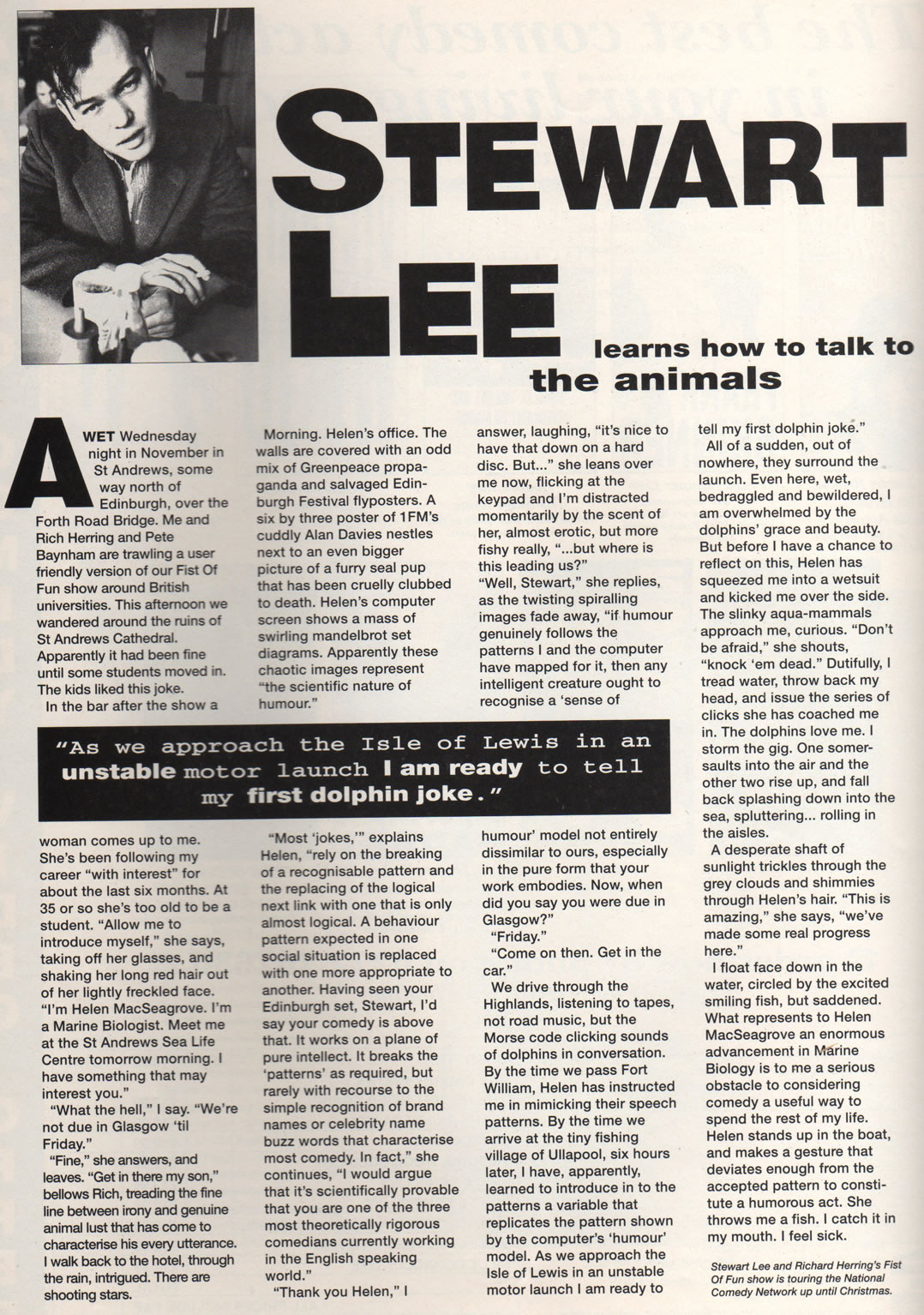 Stewart Lee learns how to talk to the animals