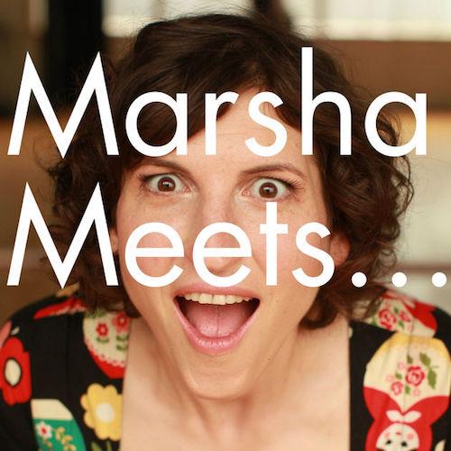 Marsha Meets…