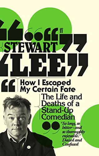 How I Escaped My Certain Fate (The Life & Deaths Of A Standup Comedian)