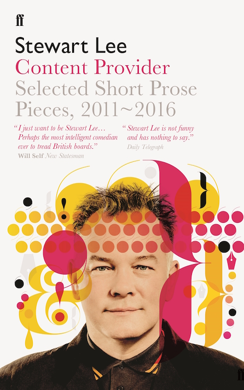 Book Review: Content Provider: Selected Short Prose Pieces, 2011-2016, Stewart Lee