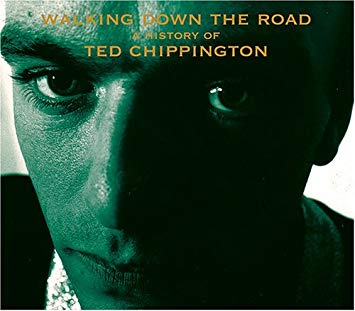 Walking Down The Road: A History Of Ted Chippington