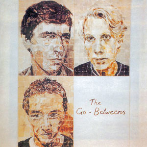 The Go Betweens – Send Me A Lullaby
