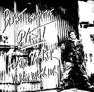 Alan Parker: Urban Warrior – Blast From The Past