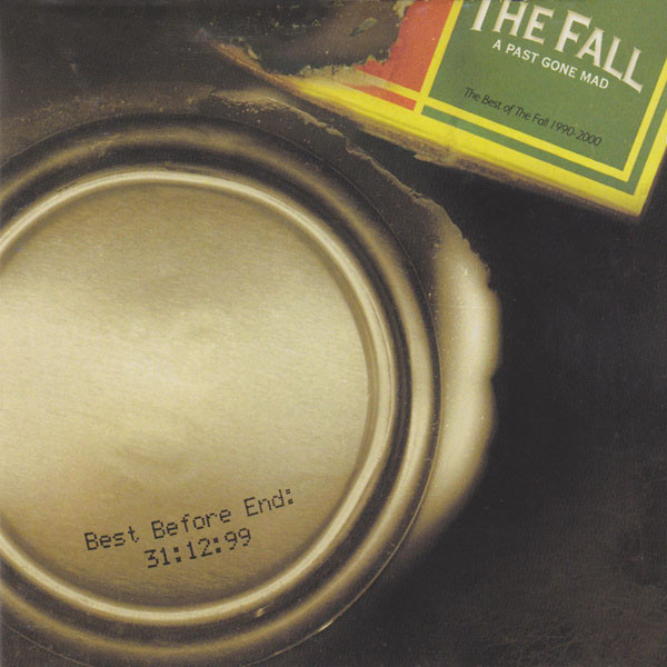 A Past Gone Mad: The Best of The Fall 1990-2000