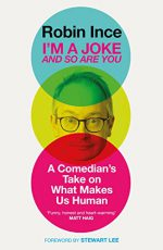 Robin Ince - I'm A Joke & So Are You
