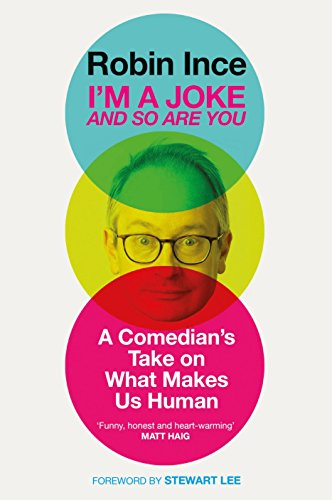 Robin Ince – I'm A Joke (And So Are You)