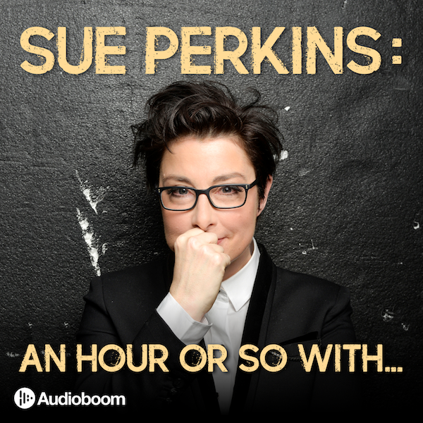 Sue Perkins: An hour or so with…