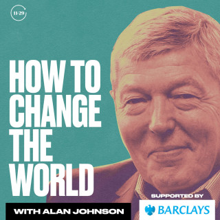 Alan Johnson's How To Change The World Podcast