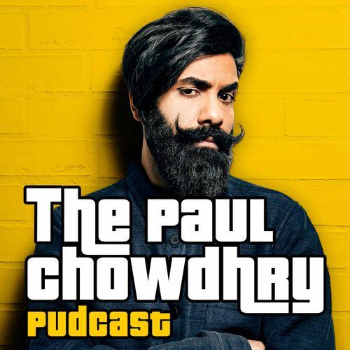 Paul Chowdhry's Pudcast